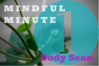 Mindful Minute 1-Minute Body Scan