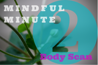 Mindful Minute 2-Minute Body Scan