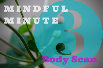 Mindful Minute 3-Minute Body Scan